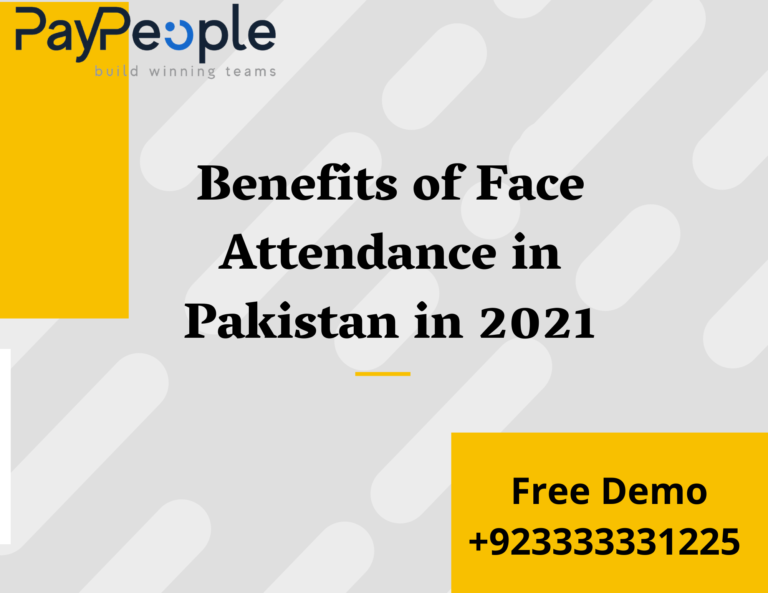 Benefits of Face Attendance in Pakistan in 2021