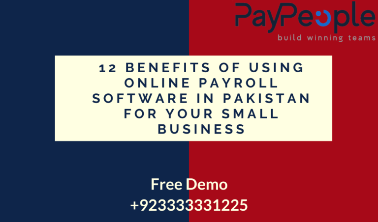 12 Benefits of Using Online Payroll Software in Pakistan For Your Small Business