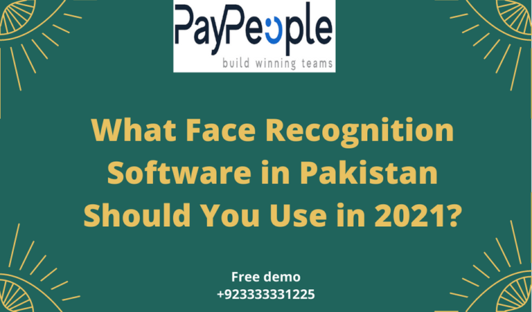 What Face Recognition Software in Pakistan Should You Use in 2021?