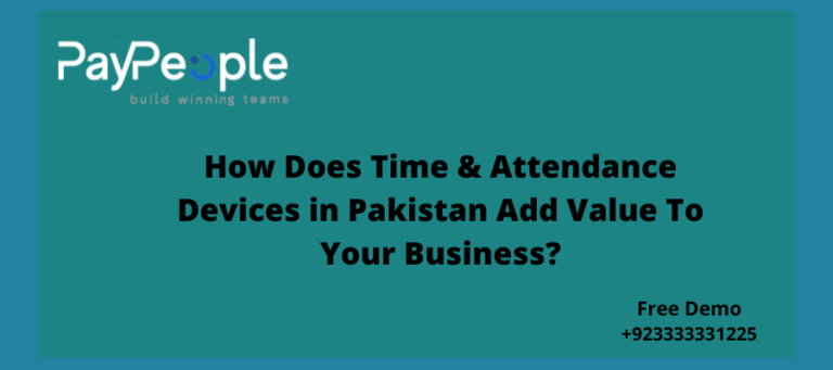 How Does Time & Attendance Devices in Pakistan Add Value To Your Business?